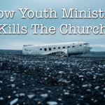 How Youth Ministry Kills The Church