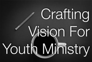 vision in Youth Ministry