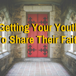 Getting Your Youth to Share Their Faith