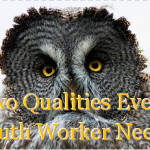Two Qualities Every Youth Worker Needs
