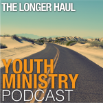The longer Haul Youth Ministry Podcast
