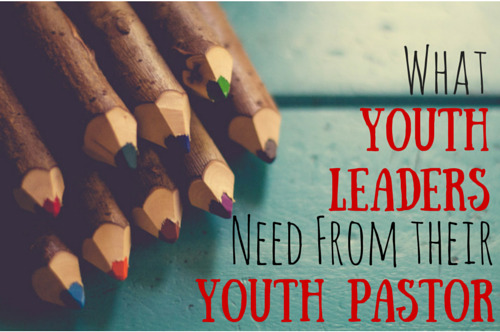 What Youth Leader Need From their Youth Pastor