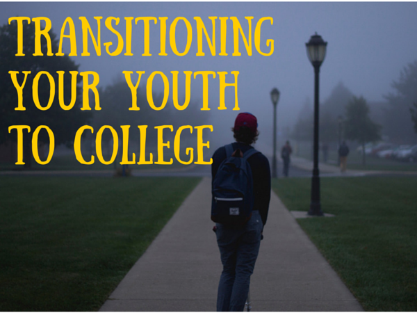 Transitioning your youth to college