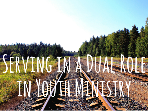 Dual Role in Youth Ministry