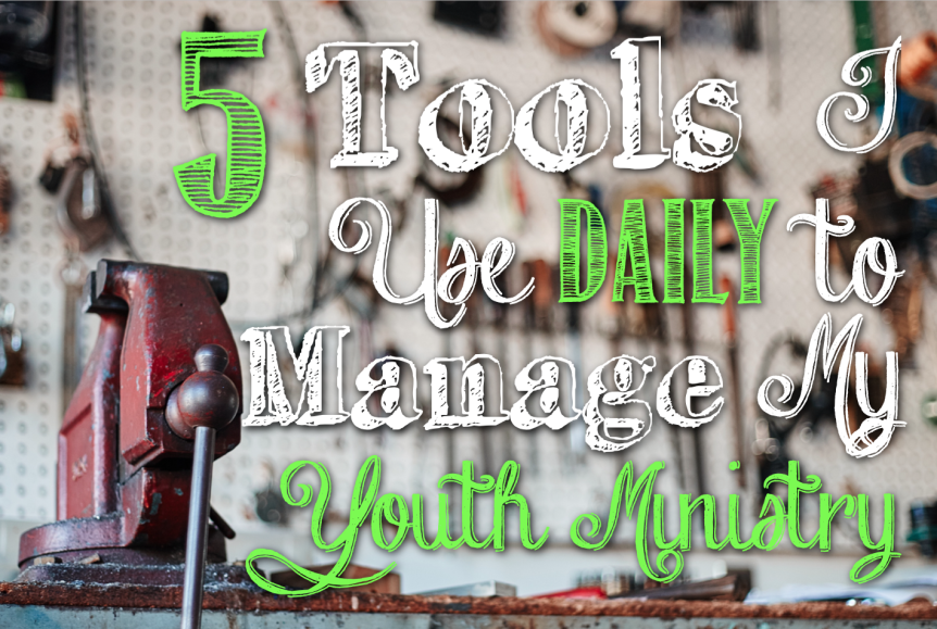 Tools To Manage Your Youth Ministry
