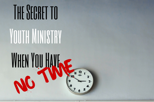 Secret to having time in youth ministry