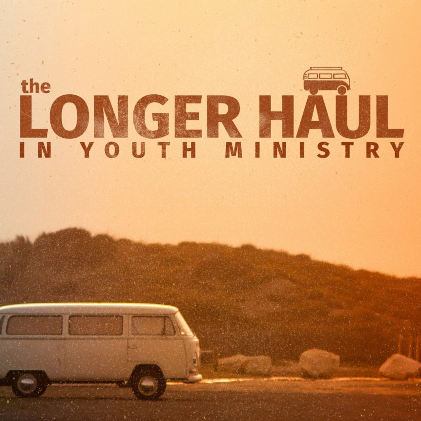 The Longer Haul in Youth Ministry Podcast