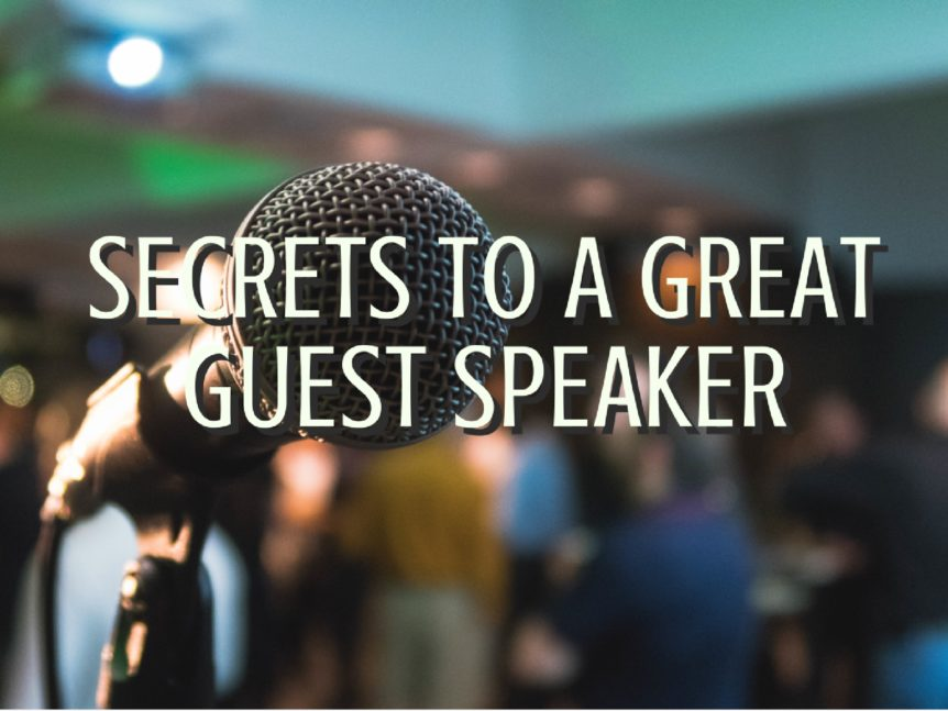 Secrets to a Great Guest Speaker