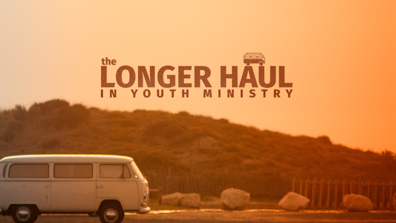 The Longer Haul Youth Ministry