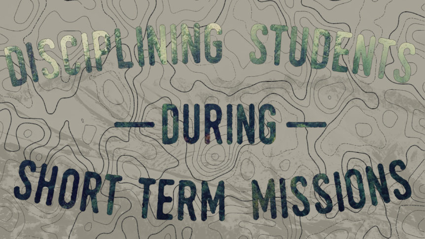 TLH095: Discipling Students During Short Term Missions - The Longer Haul
